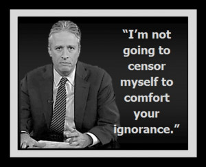 "... Going To Censor Myself To Comfort Your Ignorance "" ~ Politics Quote"
