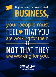 """quote from Sam Walton: """"If you want a successful business, your ..."""