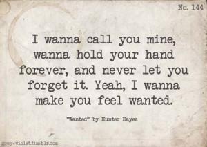 wanna make you feel wanted :)