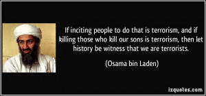 inciting people to do that is terrorism, and if killing those who kill ...