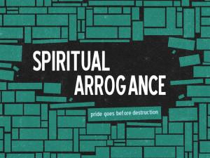 Spiritual Arrogance (Pict 1)