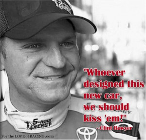 Clint Bowyer Quote   NASCAR