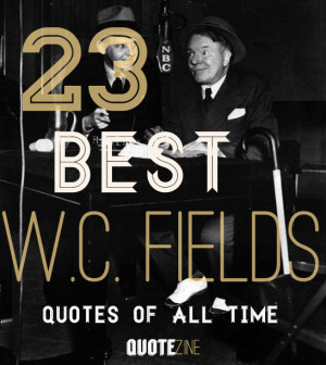 23 Best W.C. Fields Quotes Of All Time