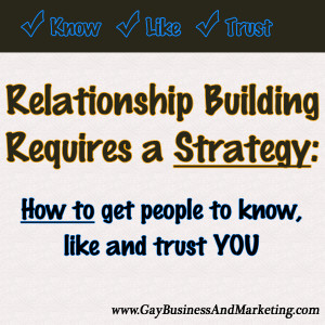 Relationship Building Requires a Strategy: How to get people to know ...