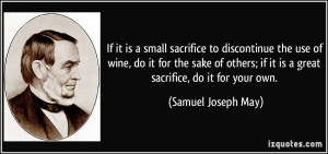 sacrifice to discontinue the use of wine, do it for the sake of others ...
