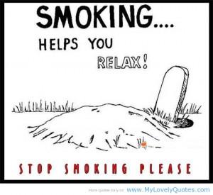 No Smoking Quotes Smoking helps you relax
