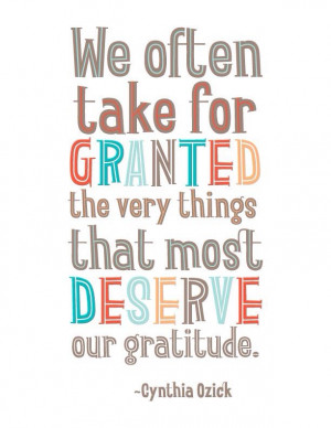 ... take for gratitude the very things that most deserve our gratitude