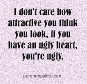 quotes more on purehappylife.com - I don't care how attractive you ...
