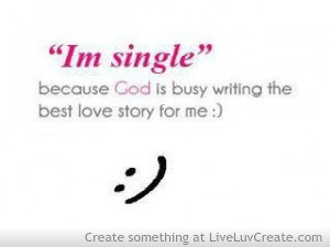 Im Single Quotes For Guys im single because