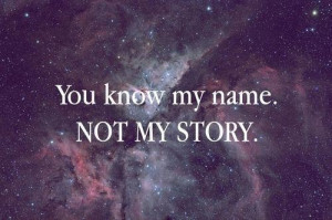 ... judge #space #you don't know me #you know my name not my story #quote