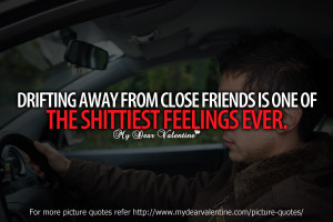... worse is when they become strangers i hate losing friends even if we