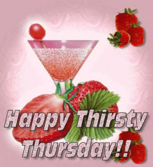 Sexy Thirsty Thursday Quotes Happy thirsty thursday