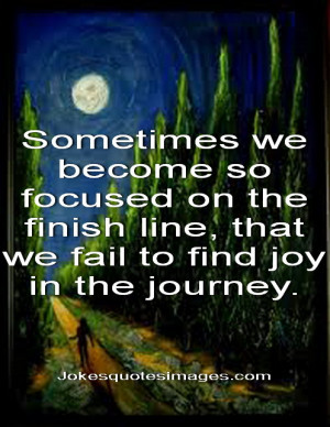 ... of the secrets to life is to find joy in the journey. ~Matthew Buckley