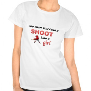 Shoot like a girl t shirt