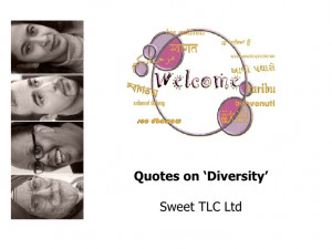 Quotes on 'DIVERSITY' to inspire yourself and others - Sweet TLC Ltd