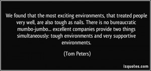 environments, that treated people very well, are also tough as nails ...