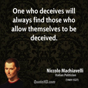 One who deceives will always find those who allow themselves to be ...