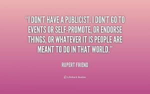 quote-Rupert-Friend-i-dont-have-a-publicist-i-dont-159804.png