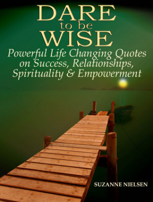 """Start by marking """"Dare to be Wise: Powerful Life Changing Quotes on ..."""