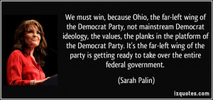 We must win, because Ohio, the far-left wing of the Democrat Party ...