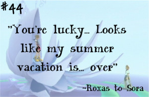 You're lucky… Looks like my summer vacation is… over.