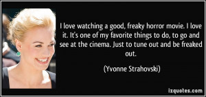 quote-i-love-watching-a-good-freaky-horror-movie-i-love-it-it-s-one-of ...