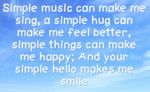 Simple-music-can-make-me-singa-simple-hug-can-make-me-feel-better ...