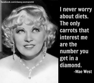 mae west quotesDiet Inspiration, West Quotes, Hollywood Glamour ...