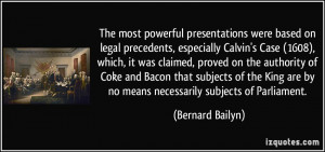 The most powerful presentations were based on legal precedents ...