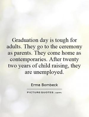 Graduation Quotes Parent Quotes Erma Bombeck Quotes