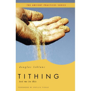 Adapted from Tithing: Test Me in This , copyright 2009 by Douglas ...