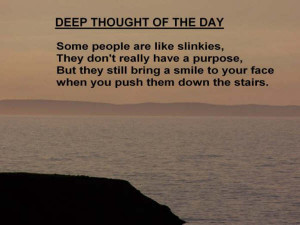 description only a funny saying people are like slinkies deep thought ...