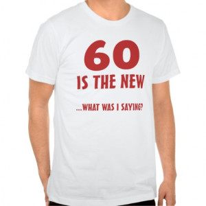 Funny 60th Birthday Gag Gifts Shirts