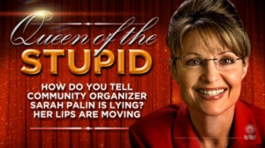 sarah palin queen dumb stupid Sarah Palin Thinks Childhood Obesity Is ...