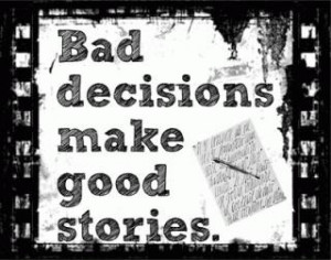 Bad decisions quote 320x252