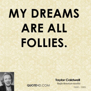 Taylor Caldwell Dreams Quotes