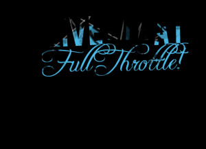 Quotes Picture: live life at full throttle!
