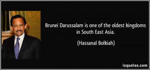 More Hassanal Bolkiah Quotes