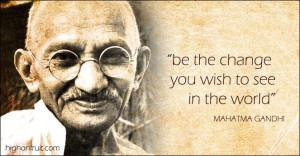 gandhi quote change the world