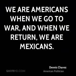 Dennis Chavez War Quotes