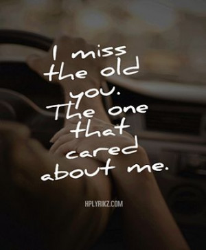 ... quotepict blogspot com 2013 11 i miss old you pictorial quotes html