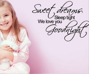 Sweet dream Sleep tight We love you goodnight... quotes and sayings ...