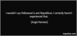 More Angie Harmon Quotes