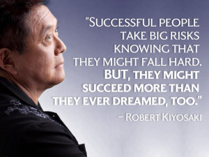 Successful people take big risks knowing that they might fall hard ...