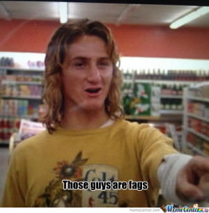 ... You Dick , Fast Times At Ridgemont High Meme , Jeff Spicoli Quotes
