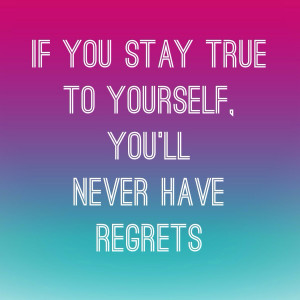 Musings of the Day: Quote #54~If You Stay True to Yourself, You'll ...