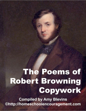 The Poems of Robert Browning as Copywork encouraging your children to ...