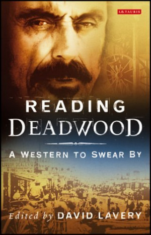 ... by david lavery table of contents deadwood on the hbo website deadwood