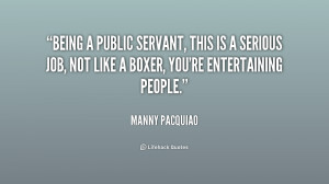 quote-Manny-Pacquiao-being-a-public-servant-this-is-a-209514.png