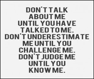before doing anything negative talk to me challenge me know me